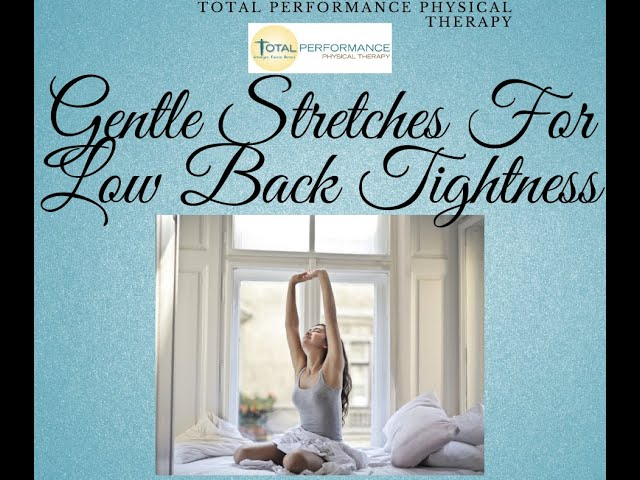 Gentle stretches for low back tightness