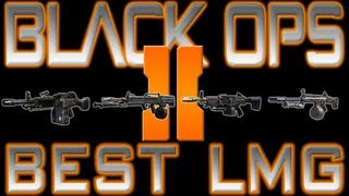 Black Ops 2-Best LMG Light Machine Gun