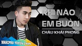 Khi Nào Em Buồn - Châu Khải Phong [Audio Official]