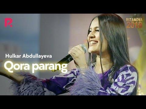 Hulkar Abdullayeva - Qora Parang | Хулкар Абдуллаева - Кора паранг (RizaNova 2018) #UydaQoling