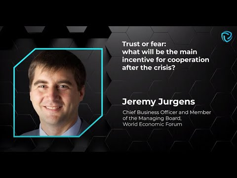 Trust or fear: what will be the main incentive for cooperation after the  crisis? Jeremy Jurgens - YouTube