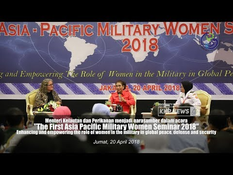 "[EVENT] Keynote Speech Menteri Susi ""The First Asia Pacific Military Women Seminar 2018"""