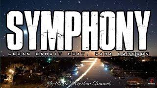 Symphony - Clean Bandit feat. Zara Larsson (Lyrics)