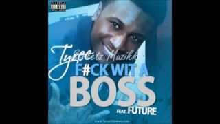 Watch Tyree Fuck Wit A Boss remix ft Future video