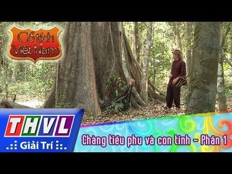THVL | Cổ tích Việt Nam: Chàng tiều phu và con tinh