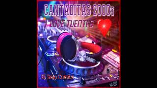 CANTADITAS 2000s I LOVE TUENTIS (Remember Session) by Dj Sejo Cuenca