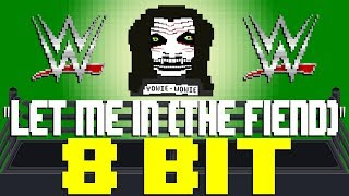 Cover images Let Me In (The Fiend) [8 Bit Tribute to Code Orange, Bray Wyatt, & WWE]