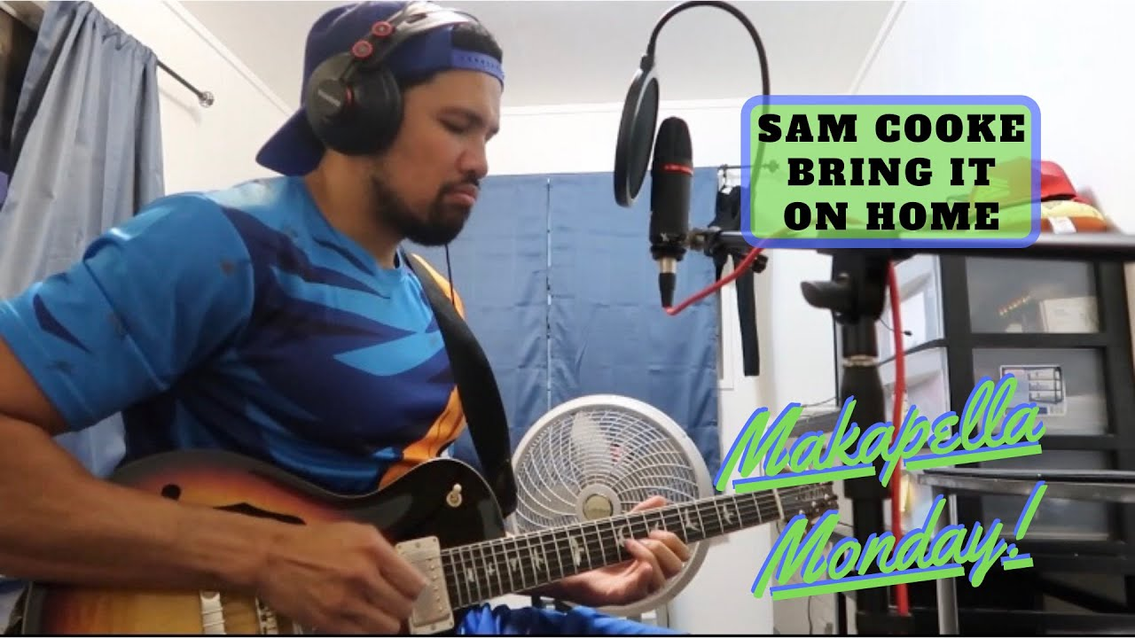 Makapella Monday Episode 74: Bring It On Home - Sam Cooke (cover)