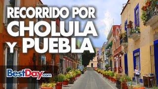 Recorriendo Cholula y Puebla