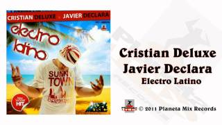 Cristian Deluxe & Javier Declara - Electro Latino (Original Mix)