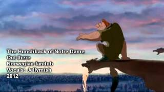 [Norwegian Fandub] The hunchback of notre dame - Out there