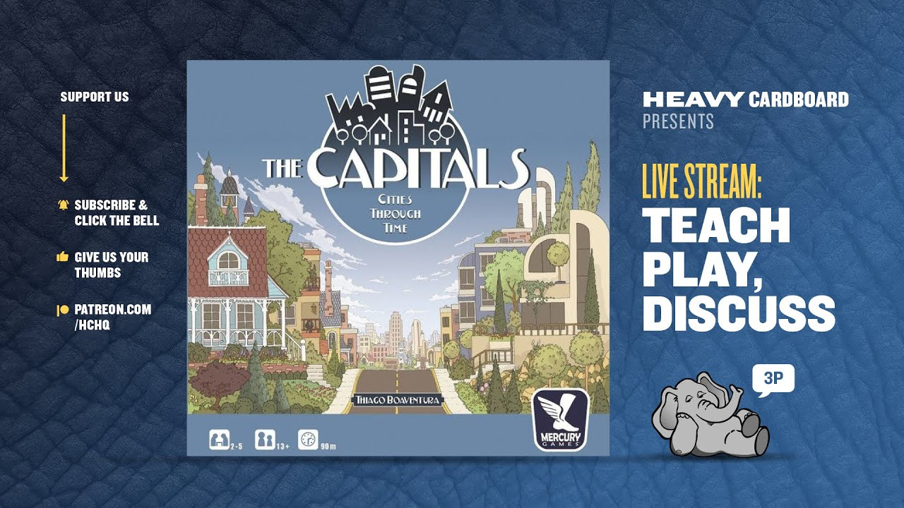 The Capitals - 3p Teaching, Play-through, & Roundtable by Heavy Cardboard