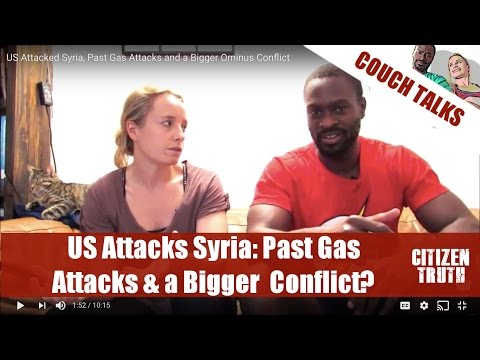 US Attacked Syria, Past Gas Attacks and a Bigger Ominus Conflict