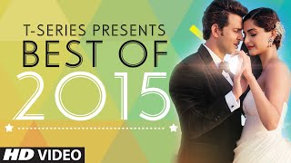 Best Songs of 2015 | T-Series Top 10 Most Viewed Hindi Songs