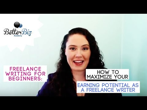 Freelance Writing for Beginners: How to Maximize Your Earning Potential as a Freelance Writer