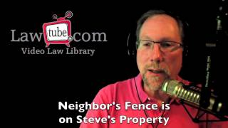 Neighbor's Fence Is On Steve's Property
