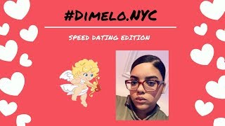 #Dimelo.NYC: SPEED DATING EDITION