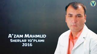 Azam Mahmud Sherlar To Plami 2016 Аъзам Махмуд Шерлар Туплами 2016