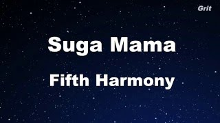 Suga Mama - Fifth Harmony Karaoke 【No Guide Melody】Instrumental