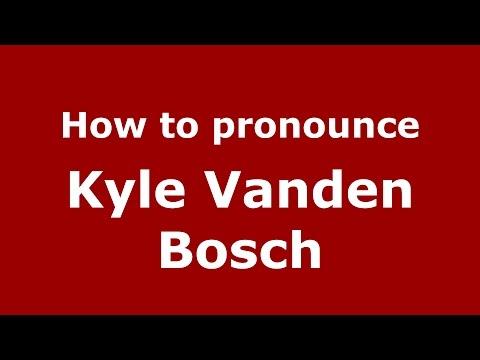 How to pronounce Kyle Vanden Bosch (American English/US)  - PronounceNames.com