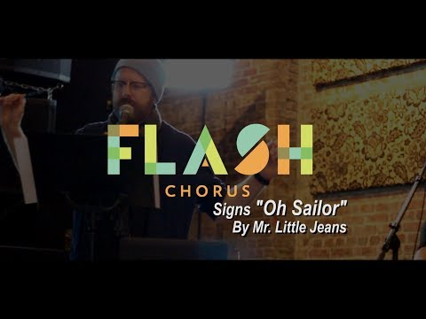 """Flash Chorus sings """"Oh Sailor"""" by Mr. Little Jeans"""