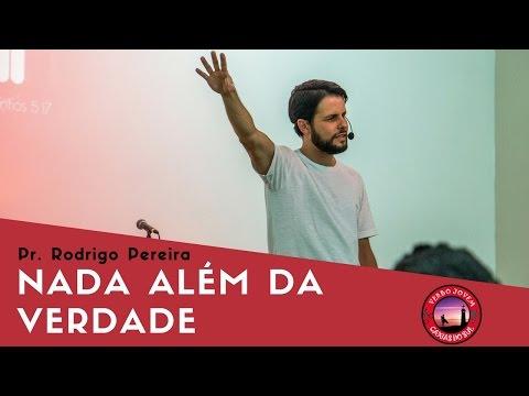 Nada além da verdade - Pr. Rodrigo Pereira - Verbo Jovem