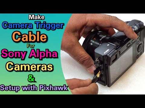 Make Camera Trigger Cable For Sony Alpha Series Cameras And Setup for Pixhawk