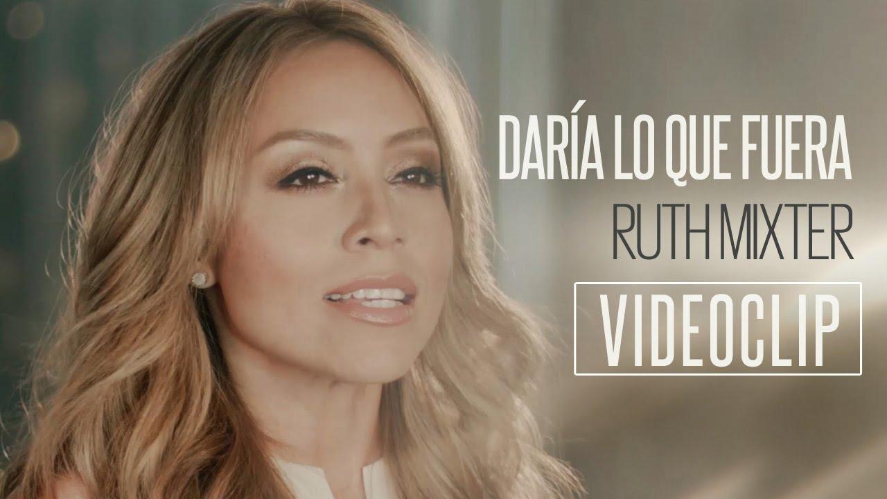 ruth-mixter-daria-lo-que-fuera-videoclip-oficial-ruth-mixter