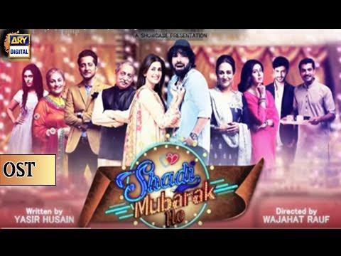 Shadi Mubarak Ho OST | Title Song By Wajhi Farooki & Swati Sharma - ARY Digital Drama