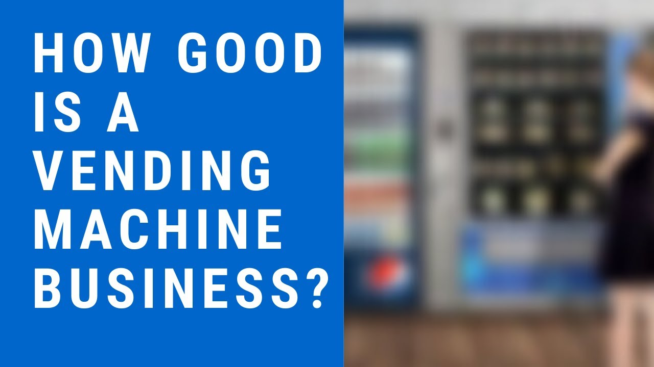 Is A Vending Machine Business Worth