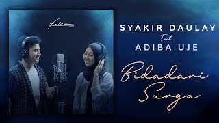 Download lagu Syakir Daulay Ft  Adiba Uje - Bidadari Surga (Official Video Lirik )