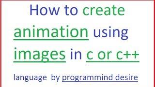 Wie man eine animation erstellen, die in c oder c++ verwenden von Bildern in hindi durch die Programmierung Wunsch