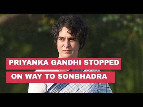 Priyanka Gandhi stopped on way to Sonbhadra