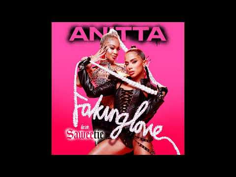 Anitta – Faking Love (feat. Saweetie) [Official Audio]