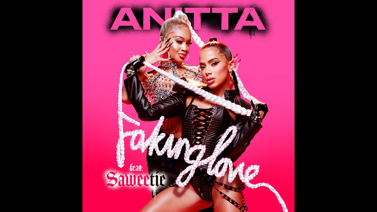 DOWNLOAD Anitta – Faking Love (feat. Saweetie) [Official Audio] Mp3 song