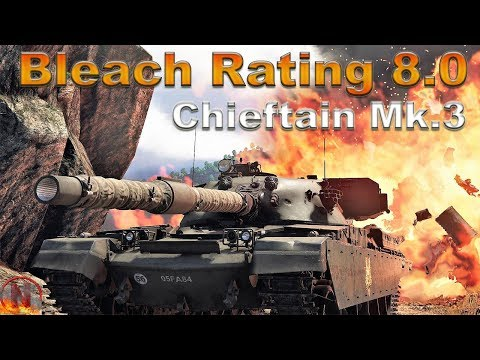 WT || Bleach Rating 8.0 feat. Chieftain Mk.3