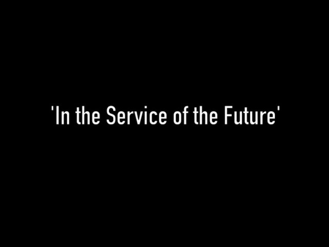 In the Service of the Future