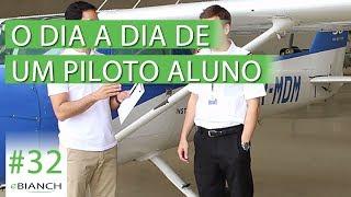 O dia a dia de um piloto aluno (eBianch#32)