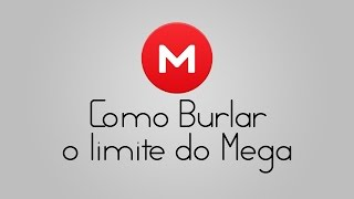 COMO BURLAR O LIMITE DE BANDA DO MEGA!
