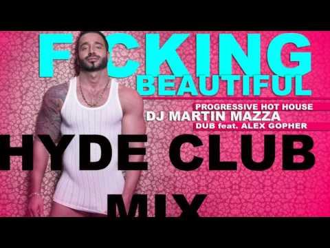 F CKING BEAUTIFUL HYDE edit  progressive hot house music DJ MARTIN MAZZA