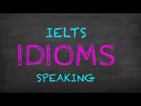 The Easiest Idioms To Use (IELTS Speaking)