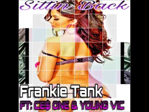 YounG ViC CE$ ONE FRANKIE TANK Sittin Back
