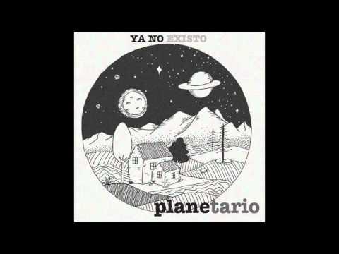 Planetario - Ya no Existo