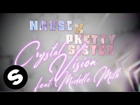 Nause, Pretty Sister – Crystal Vision