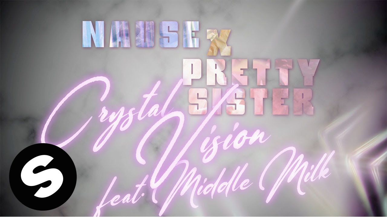 Nause, Pretty Sister - Crystal Vision (feat. Middle Milk) [Official Lyric Video]