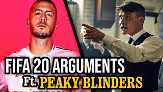Peaky blinders but it's fifa arguments
