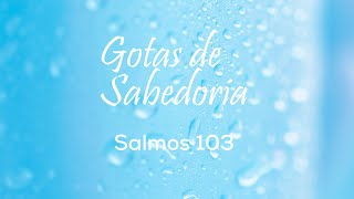 Gotas de Sabedoria - Salmos 103