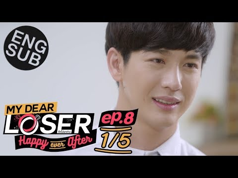[Eng Sub] My Dear Loser รักไม่เอาถ่าน | ตอน Happy Ever After | EP.8 [1/5]