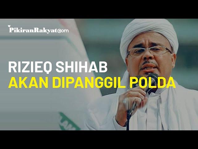Terkait Kerumunan di Megamendung, Rizieq Shihab akan Dipanggil Polda Jabar untuk Diminta Klarifikasi