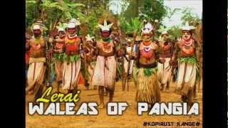 Waleas of Pangia - Lerai (Papua New Guinea Music)